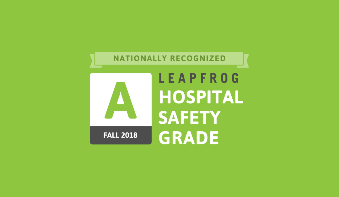 Lake Huron Medical Center Receives an 'A' for Patient Safety in Fall 2018 Leapfrog Hospital Safety Grade