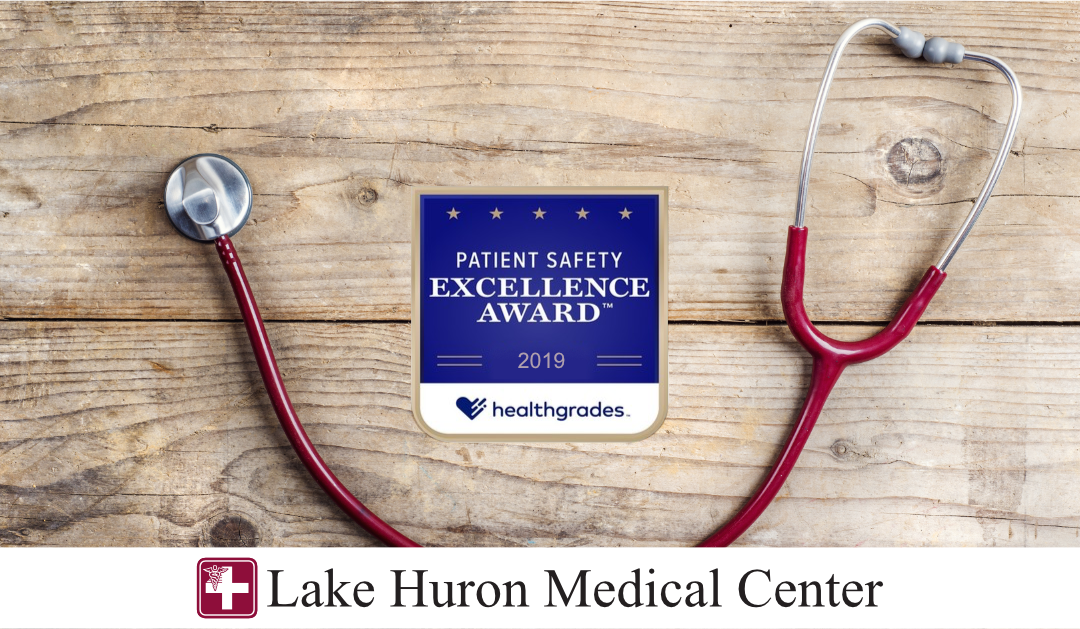 Lake Huron Medical Center Achieves Healthgrades 2019 Patient Safety Excellence Award